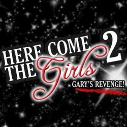 Here Come the Girls - Gary's Revenge